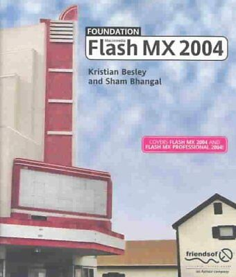 Foundation Flash MX 2004 by Sham Bhangal, Kristian Besley (Paperback, 2003)