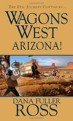 Wagons West: Arizona! - Mass Market Paperback NEW Fuller, Dana Ro 2013-01-13