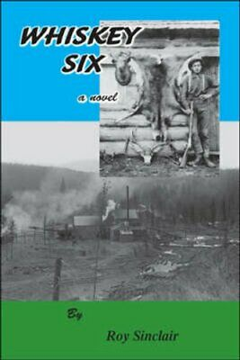 Whiskey Six by Roy Sinclair (Paperback, 2008)