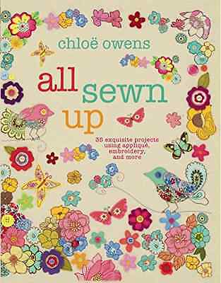 All Sewn Up - 35 exquisite projects using applique, emb - Hardcover NEW Chloe Ow
