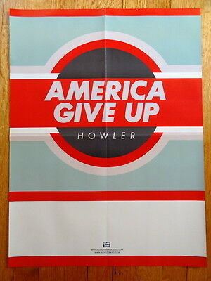 HOWLER america give up Promotional POSTER 18 x 24 collectible