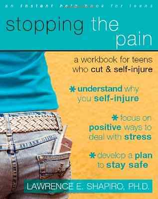 Stopping the Pain: A Workbook for Teens Who Cut and Sel - Paperback NEW Shapiro,