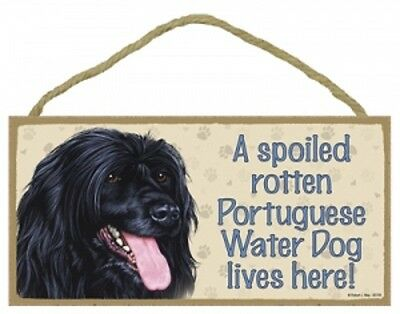 PORTUGUESE WATER DOG---A Spoiled Rotten -- Lives Here Wood SIGN/PLAQUE 5X10