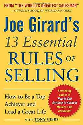 Joe Girard's 13 Essential Rules of Selling: How to Be a - Paperback NEW Girard,