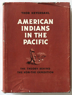 Thor Heyerdahl AMERICAN INDIANS IN THE PACIFIC 1950s book