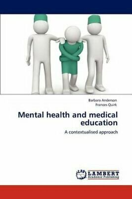 Mental Health and Medical Education by Barbara Anderson, Frances Quirk...