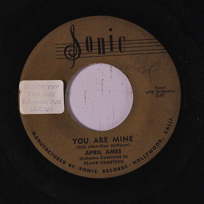APRIL AMES: You Are Mine / Love Not Subject To Change 45 (wol, sm tol) Vocalist