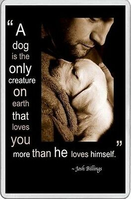 FRIDGE MAGNET beautiful picture man and dog puppy & quote from Josh Billings