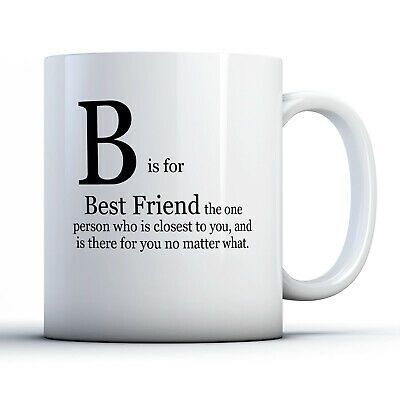 Printed Mug B Is For Best Friend Colourful Quote Ideal Gift