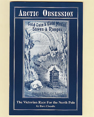 ARCTIC OBSESSION: The Victorian Race for the North Pole - BOOK by Dave Cheadle