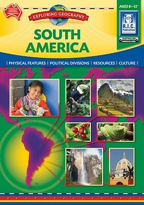 South America Exploring Geography Ages 8-12+ BNew Australian Curriculum Teachers