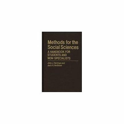 Methods for the Social Sciences: A Handbook for Students and Non-Specialists - H