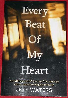 EVERY BEAT OF MY HEART~Jeff Waters~FROM DEATH BY CARDIAC ARREST TO FULL RECOVERY