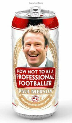 How Not to Be a Professional Footballer by Merson, Paul Hardback Book The Cheap