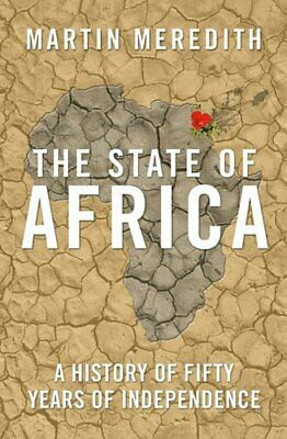 The State of Africa: A History of Fifty Years o... by Meredith, Martin Paperback