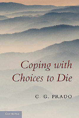Coping with Choices to Die, Prado, C. G., New condition, Book