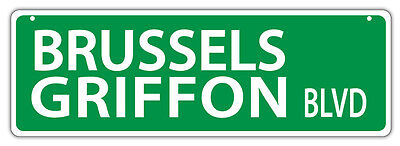 Plastic Street Signs: BRUSSELS GRIFFON BLVD | Dogs, Gifts, Decorations