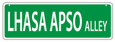 Plastic Street Signs: LHASA APSO ALLEY | Dogs, Gifts, Decorations