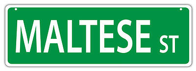 Plastic Street Signs: MALTESE STREET | Dogs, Gifts, Decorations