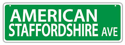 Plastic Street Signs: AMERICAN STAFFORDSHIRE AVENUE   Dogs, Gifts