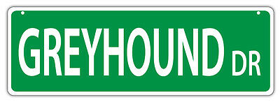 Plastic Street Signs: GREYHOUND DRIVE (GREY HOUND) | Dogs, Gifts