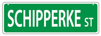 Plastic Street Signs: SCHIPPERKE STREET | Dogs, Gifts, Decorations