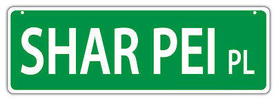 Plastic Street Signs: SHAR PEI PLACE | Dogs, Gifts, Decorations