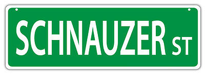 Plastic Street Signs: SCHNAUZER STREET | Dogs, Gifts, Decorations