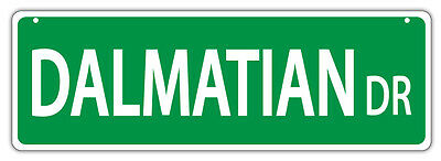 Plastic Street Signs: DALMATIAN DRIVE | Dogs, Gifts, Decorations