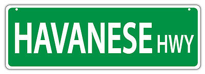 Plastic Street Signs: HAVANESE HIGHWAY | Dogs, Gifts, Decorations
