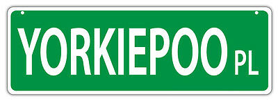 Plastic Street Signs: YORKIEPOO PLACE (YORKSHIRE TERRIER POODLE) | Dogs