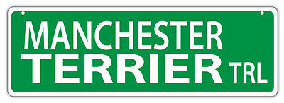 Plastic Street Signs: MANCHESTER TERRIER TRAIL | Dogs, Gifts