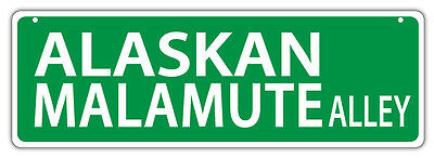 Plastic Street Signs: ALASKAN MALAMUTE ALLEY | Dogs, Gifts, Decorations