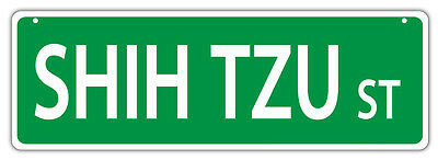 Plastic Street Signs: SHIH TZU STREET | Dogs, Gifts, Decorations