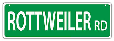 Plastic Street Signs: ROTTWEILER ROAD | Dogs, Gifts, Decorations