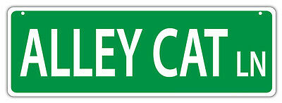 Plastic Street Signs: ALLEY CAT LANE   Cats, Gifts, Decorations