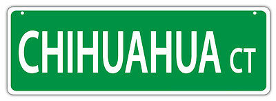 Plastic Street Signs: CHIHUAHUA COURT | Dogs, Gifts, Decorations
