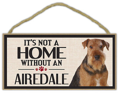 Wood Sign: It's Not A Home Without An AIREDALE   Dogs, Gifts, Decorations