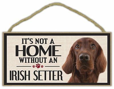Wood Sign: It's Not A Home Without An IRISH SETTER | Dogs, Gifts, Decorations