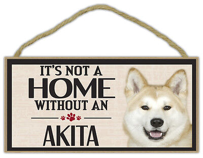 Wood Sign: It's Not A Home Without An AKITA   Dogs, Gifts, Decorations