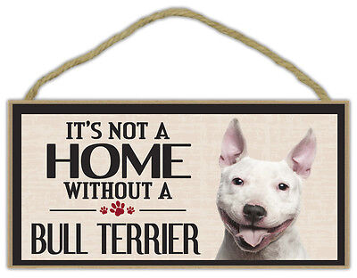 Wood Sign: It's Not A Home Without A BULL TERRIER | Dogs, Gifts, Decorations