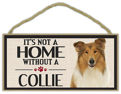 Wood Sign: It's Not A Home Without A COLLIE (BORDER)   Dogs, Gifts, Decorations