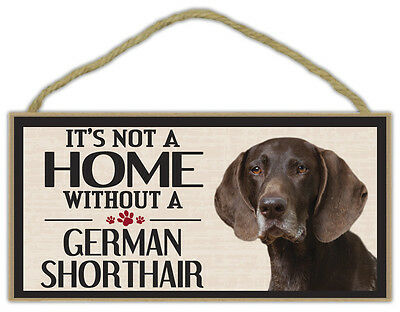 Wood Sign: It's Not A Home Without A GERMAN SHORTHAIR | Dogs, Gifts, Decorations