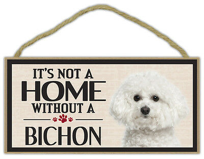 Wood Sign: It's Not A Home Without A BICHON (FRISE) | Dogs, Gifts, Decorations