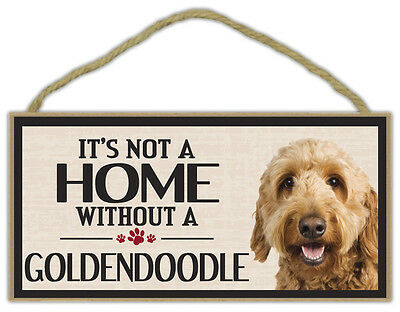 Wood Sign: It's Not A Home Without A GOLDENDOODLE (GOLDEN RETRIEVER POODLE)