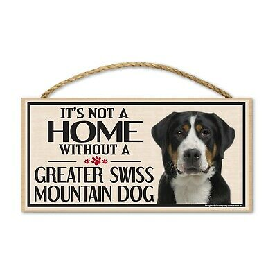 Wood Sign: It's Not A Home Without A GREATER SWISS MOUNTAIN DOG (MT) | Dogs