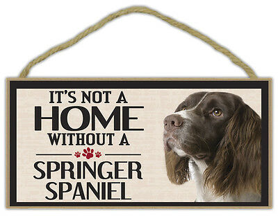 Wood Sign: It's Not A Home Without A SPRINGER SPANIEL | Dogs, Gifts, Decorations