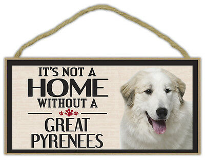 Wood Sign: It's Not A Home Without A GREAT PYRENEES | Dogs, Gifts, Decorations