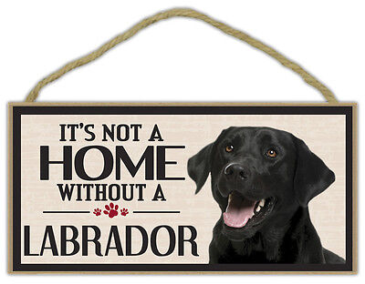 Wood Sign: It's Not A Home Without A LABRADOR (RETRIEVER, BLACK LAB) | Dogs