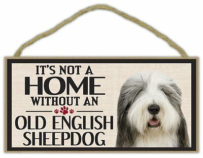Wood Sign: It's Not A Home Without An OLD ENGLISH SHEEPDOG (SHEEP DOG) | Dogs